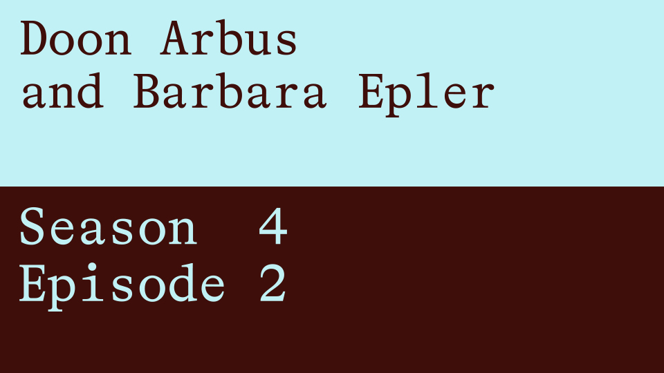 A graphic featuring the names Doon Arbus and Barbara Epler on the David Zwirner podcast.